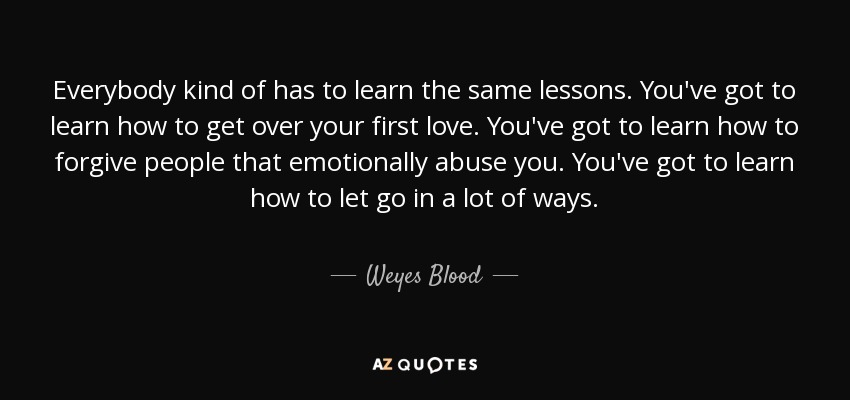 Weyes Blood Quote Everybody Kind Of Has To Learn The Same Lessons
