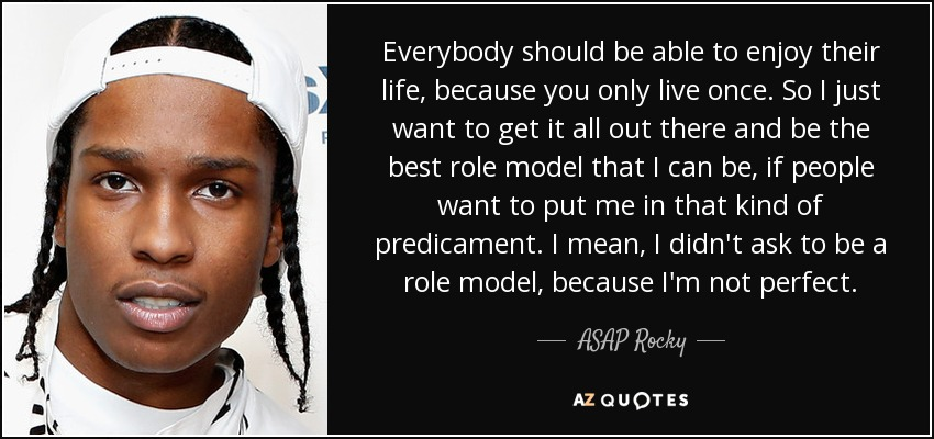 Asap Rocky Quote Everybody Should Be Able To Enjoy Their Life
