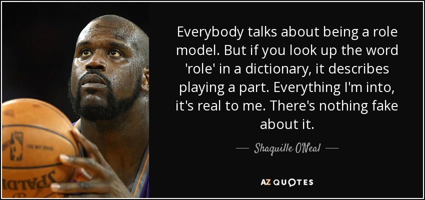 Shaquille O'Neal Quote Everybody Talks About Being A Role Model Custom Role Model Quotes