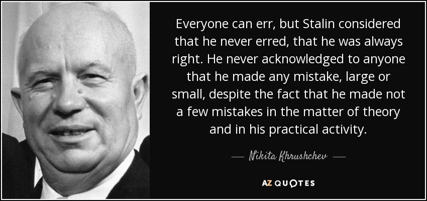 Nikita Khrushchev quote: Everyone can err, but Stalin ...