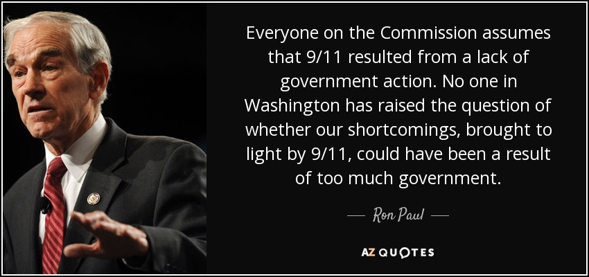 Ron Paul Quote Everyone On The Commission Assumes That 911