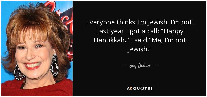 Everyone thinks I'm Jewish. I'm not. Last year I got a call: