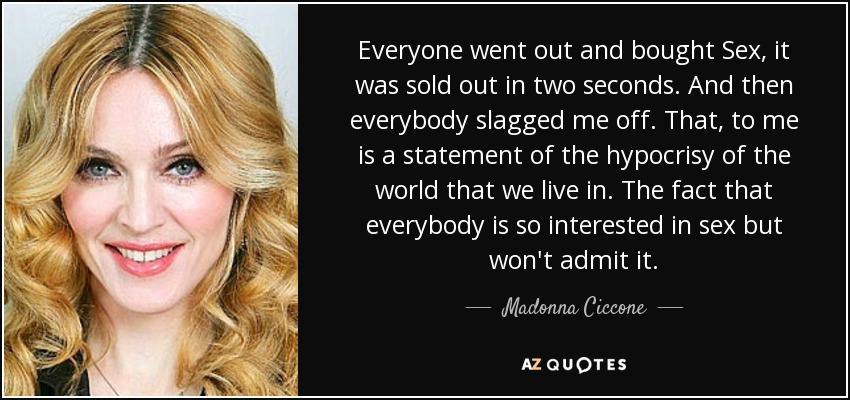 Madonna Ciccone Quote Everyone Went Out And Bought Sex It Was Sold