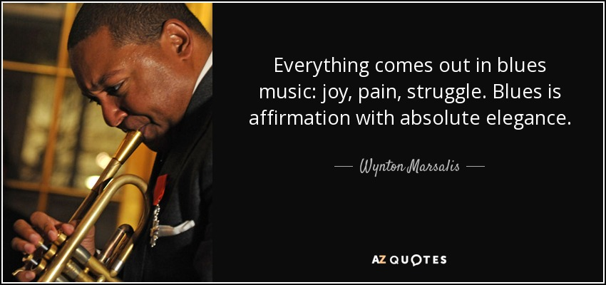 Top 25 Blues Music Quotes Of 70 A Z Quotes
