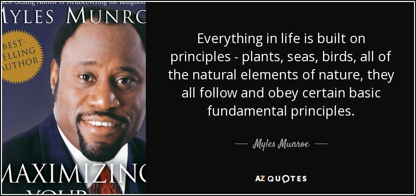 Myles Munroe Quote Everything In Life Is Built On Principles