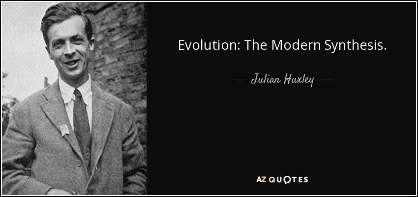 Evolution: The Modern Synthesis. - Julian Huxley