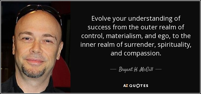 bryant h mcgill quote evolve your understanding of success from