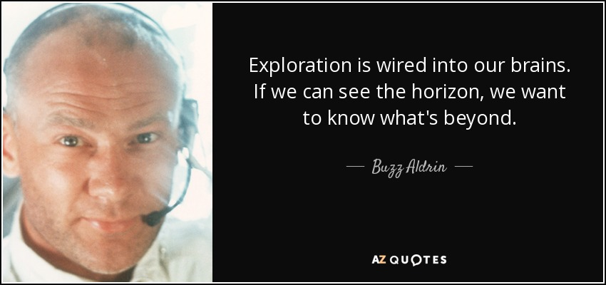 Exploration Quotes Sayings Pictures And Images: Buzz Aldrin Quote: Exploration Is Wired Into Our Brains