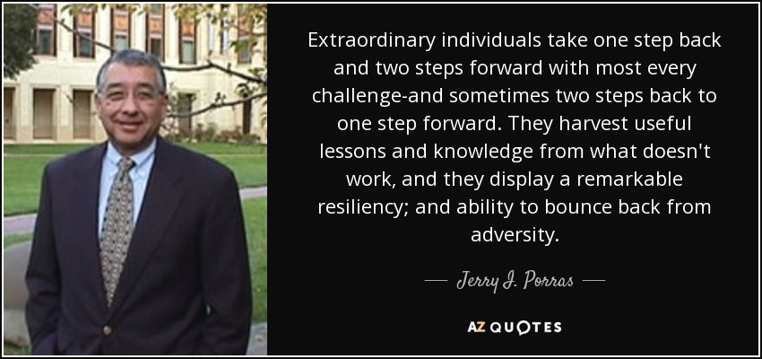 Jerry I Porras Quote Extraordinary Individuals Take One Step Back