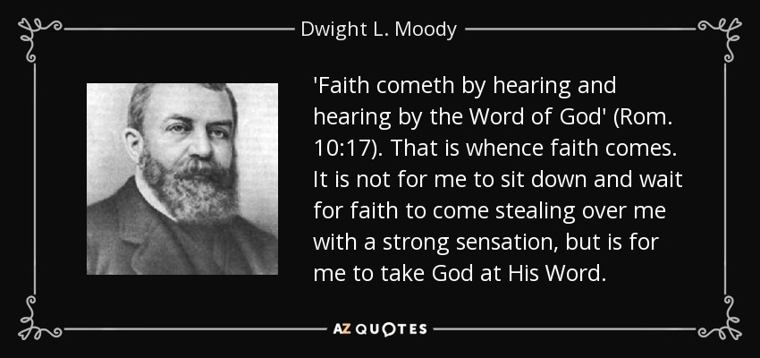 Dwight L Moody Quote 'Faith Cometh By Hearing And Hearing By The Impressive Religious Quotes About Faith