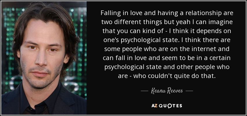 Keanu Reeves Quote: Falling In Love And Having A