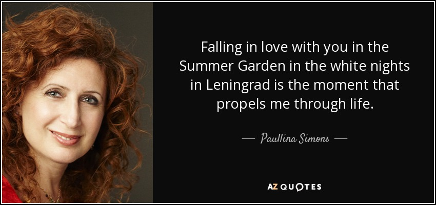 Paullina Simons Quote Falling In Love With You In The Summer Garden