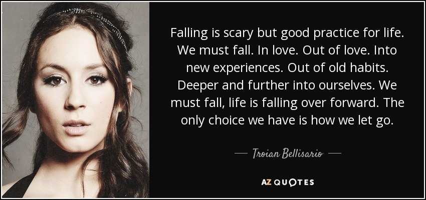 Troian Bellisario Quote: Falling Is Scary But Good