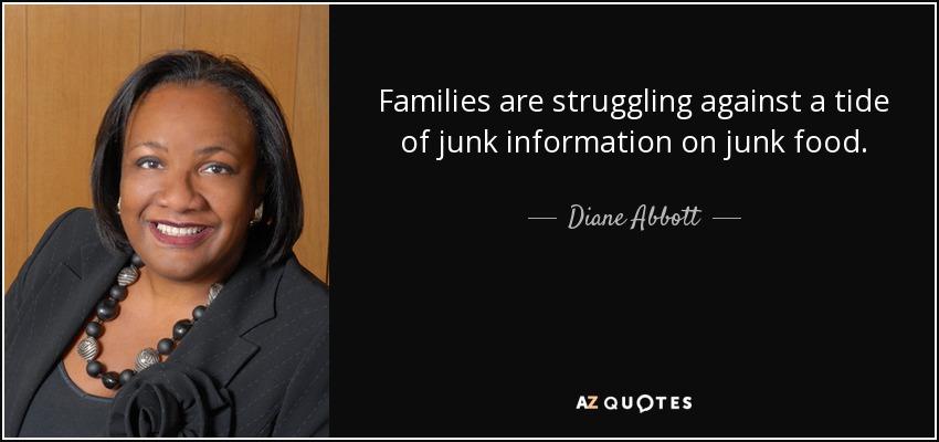 Families are struggling against a tide of junk information on junk food. - Diane Abbott