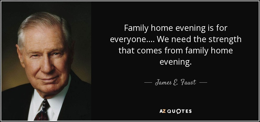 james e faust quote family home evening is for everyone we