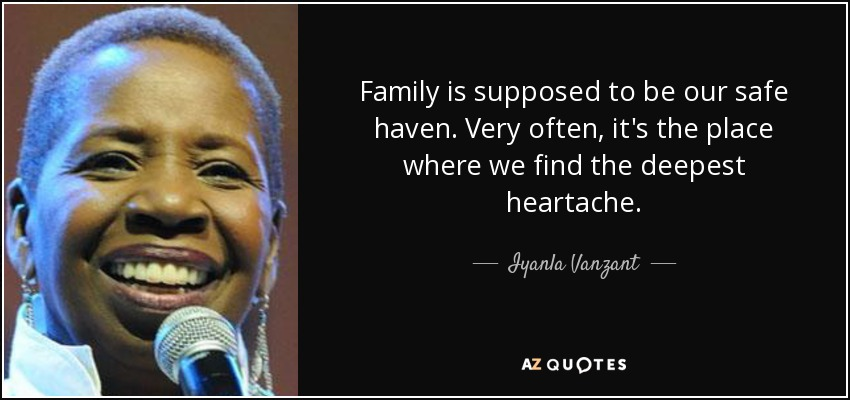 Iyanla Vanzant quote: Family is supposed to be our safe ...