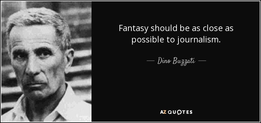 dino - Tập Truyện Ngắn Dino Buzzati - Những ngày đánh mất Quote-fantasy-should-be-as-close-as-possible-to-journalism-dino-buzzati-76-33-21
