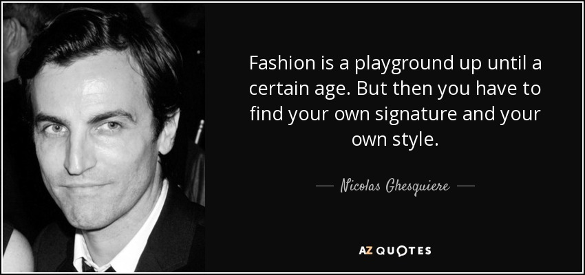 Top 25 Quotes By Nicolas Ghesquiere A Z Quotes