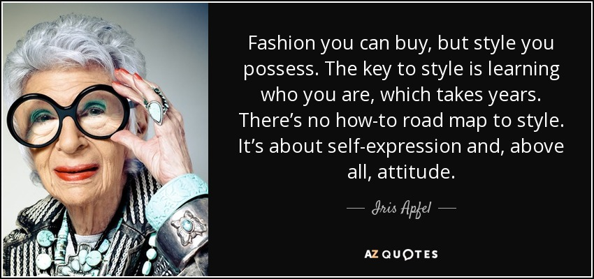 Iris Apfel Quote Fashion You Can Buy But Style You Possess The Key