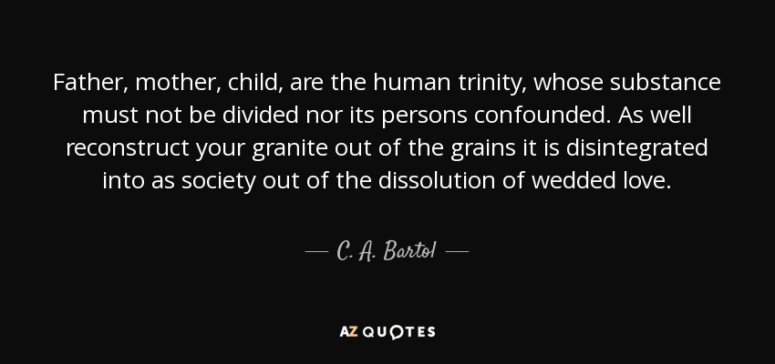 C A Bartol Quote Father Mother Child Are The Human Trinity