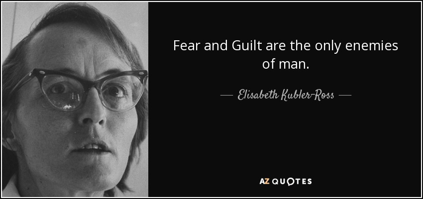 quote-fear-and-guilt-are-the-only-enemie
