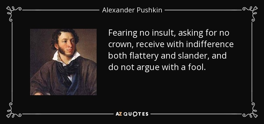 Alexander Pushkin Quote Fearing No Insult Asking For No Crown