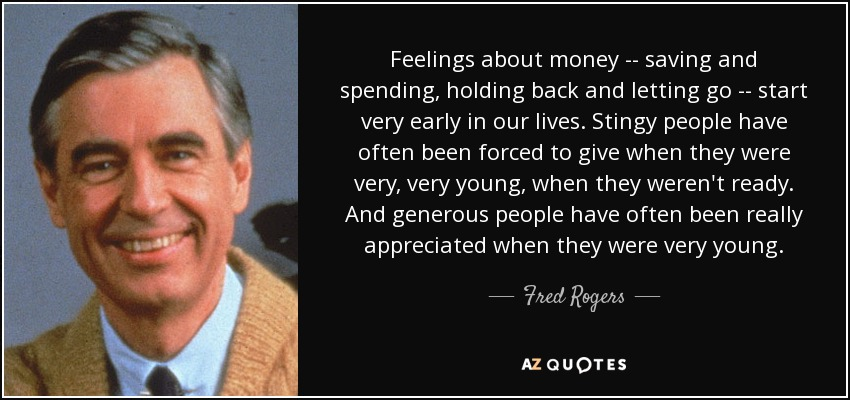 Fred Rogers Quote Feelings About Money Saving And Spending