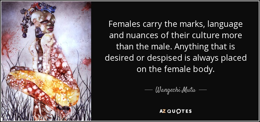 Top 12 Quotes By Wangechi Mutu A Z Quotes