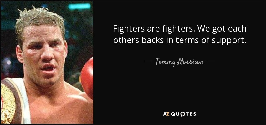 Each Other Is All We Got Quotes: QUOTES BY TOMMY MORRISON