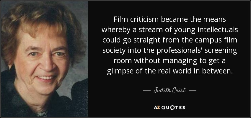 Judith Crist Quote Film Criticism Became The Means Whereby A Stream Of Young