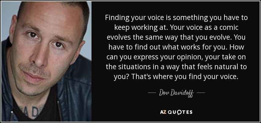Dov Davidoff Quote Finding Your Voice Is Something You Have To Keep