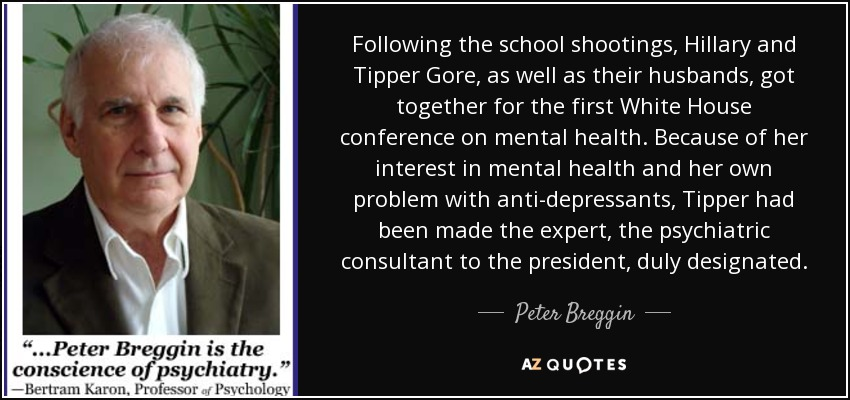 Peter Breggin quote: Following the school shootings, Hillary and