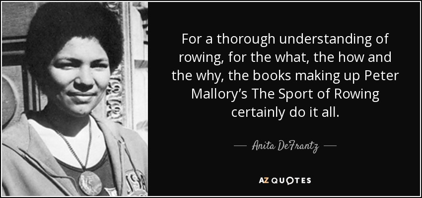 For a thorough understanding of rowing, for the what, the how and the why, the books making up Peter Mallory's The Sport of Rowing certainly do it all. - Anita DeFrantz