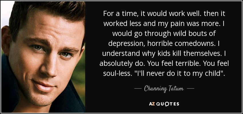 For a time, it would work well. then it worked less and my pain was more. I would go through wild bouts of depression, horrible comedowns. I understand why kids kill themselves. I absolutely do. You feel terrible. You feel soul-less.
