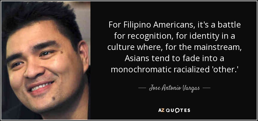 Jose Antonio Vargas Quote For Filipino Americans Its A Battle For