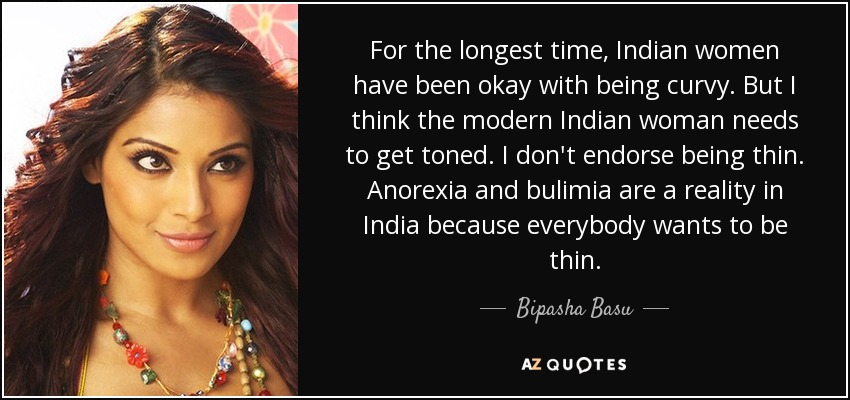 Bipasha Basu Quote For The Longest Time Indian Women Have Been