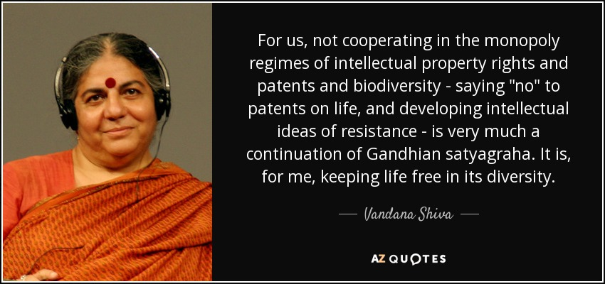 For us, not cooperating in the monopoly regimes of intellectual property rights and patents and biodiversity - saying
