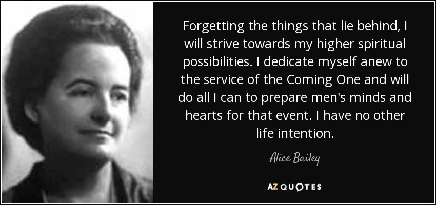 Alice Bailey Quote Forgetting The Things That Lie Behind I Will