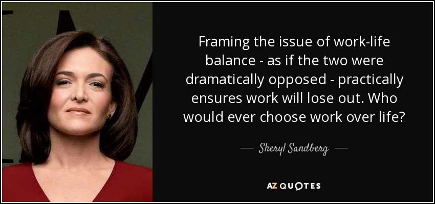 Work Life Balance Quote Unique Sheryl Sandberg Quote Framing The Issue Of Worklife Balance  As