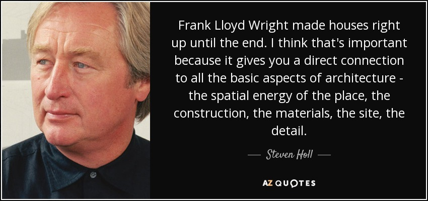 Frank Lloyd Wright Made Houses Right Up Until The End. I Think Thatu0027s  Important Because