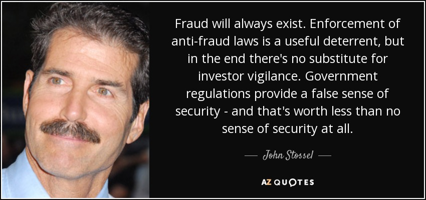 John Stossel Quote Fraud Will Always Exist Enforcement Of Anti