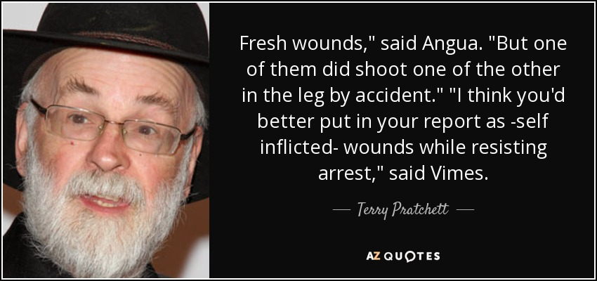 Fresh wounds,