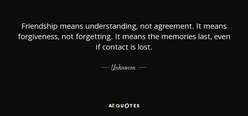quote friendship means understanding not agreement it means