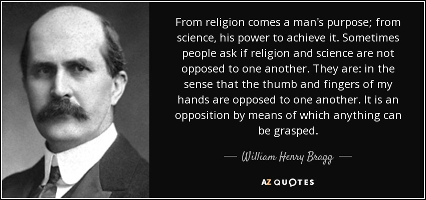 Quotes By William Henry Bragg A Z Quotes