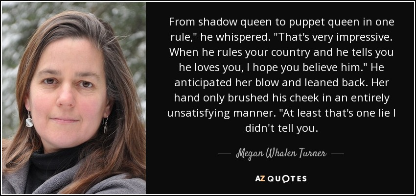 From shadow queen to puppet queen in one rule,