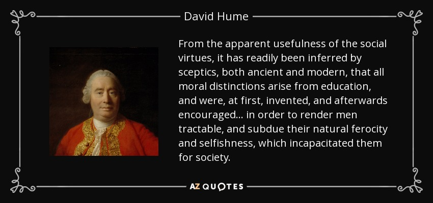 hume natural and artificial virtues Mackie, hume's natural virtues are, after all, a further set of artificial virtues and he suggests that this is rather devastating for hume's theory8 however, mackie isn't exactly clear about why this is so devastating for hume's theory.