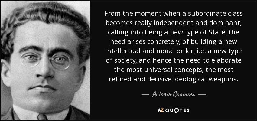 Antonio Gramsci Quote From The Moment When A Subordinate