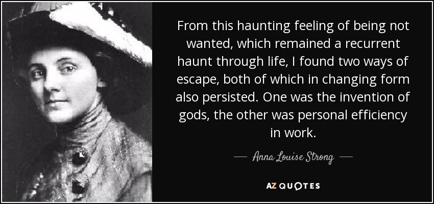 Anna Louise Strong quote: From this haunting feeling of ...