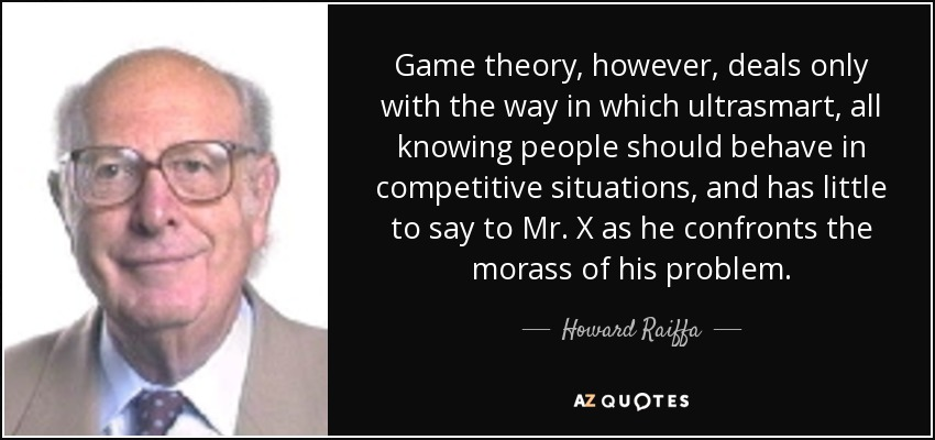 negotiation game theory and games Game theory is a useful way of characterising the problem, but in terms of telling you what someone is going to do in a game of chicken, it's completely hopeless.