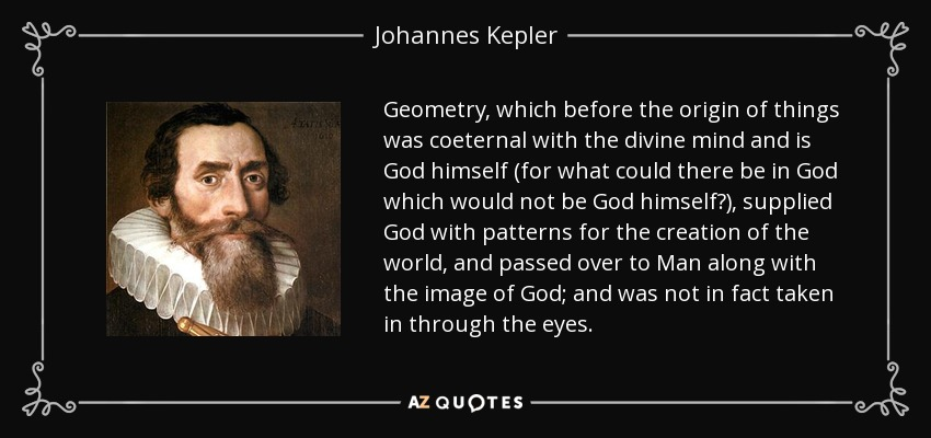Geometry Which Before The Origin Of Things Was Coeternal With Divine Mind And Is